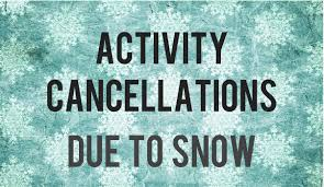 Activity Cancellations Due To Snow
